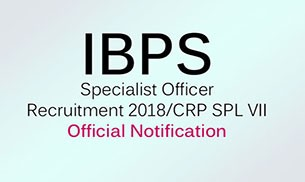 IBPS Specialist Officer Recruitment 2018/CRP SPL VII: Official notification released at ibps.in