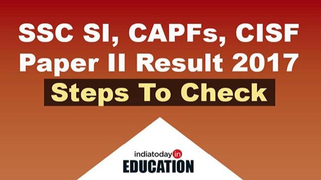 SSC SI, CAPFs, CISF Paper II Result 2017
